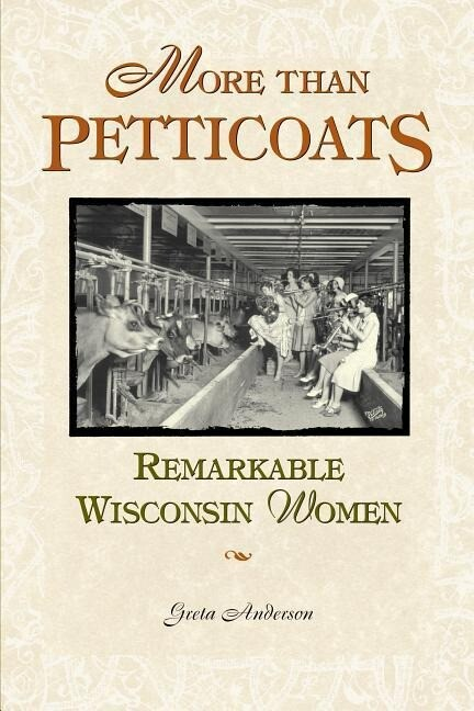 More Than Petticoats: Remarkable Wisconsin Women als Taschenbuch