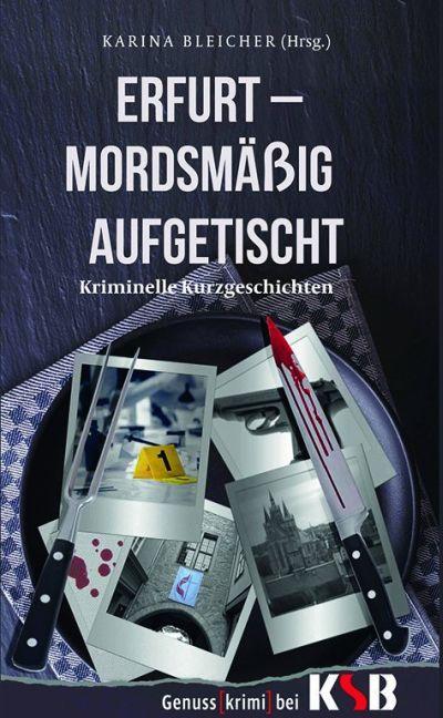 Erfurt - Mordsmäßig aufgetischt als Buch von