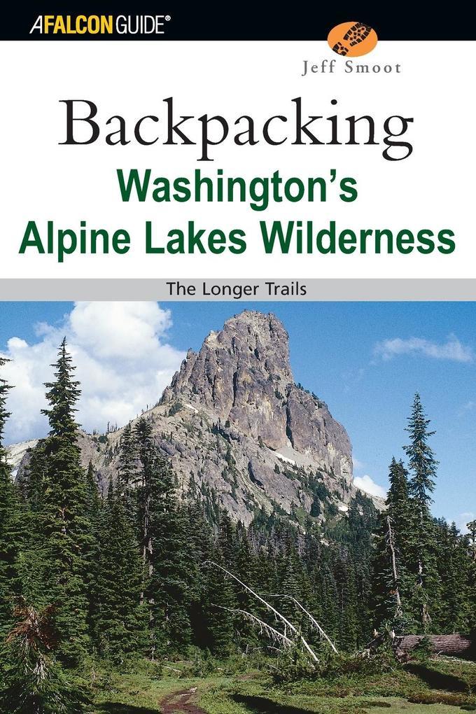 Backpacking Washington's Alpine Lakes Wilderness: The Longer Trails als Taschenbuch