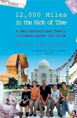 12,000 Miles in the Nick of Time: A Semi-Dysfunctional Family Circumnavigates the Globe als Taschenbuch