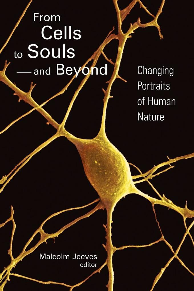 From Cells to Souls--And Beyond: Changing Portraits of Human Nature als Taschenbuch
