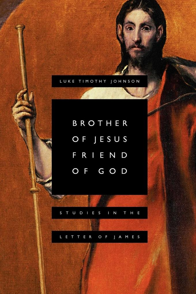 Brother of Jesus, Friend of God: Studies in the Letter of James als Taschenbuch