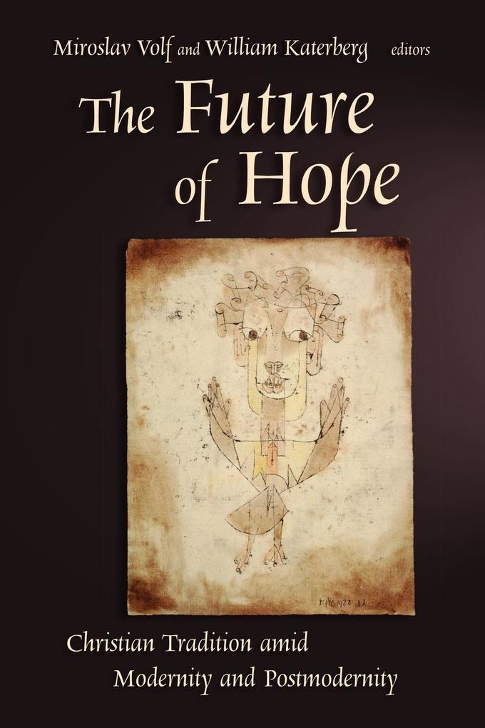 The Future of Hope: Christian Tradition Amid Modernity and Postmodernity als Taschenbuch