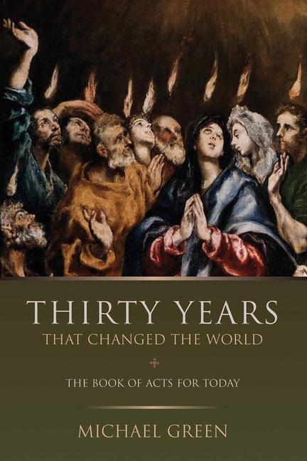 Thirty Years That Changed the World: The Book of Acts for Today als Taschenbuch