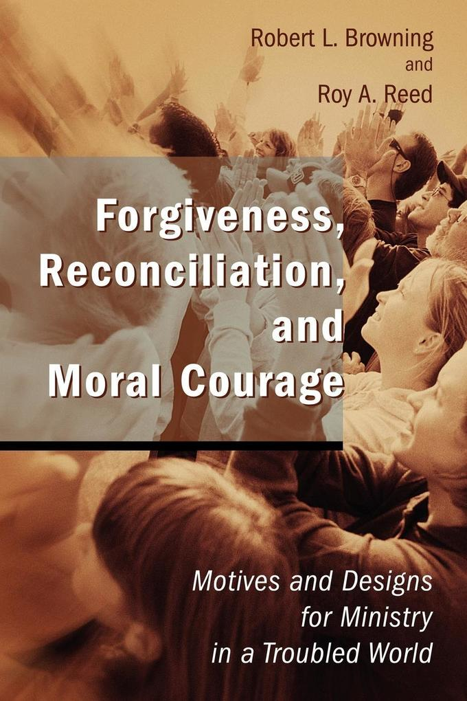 Forgiveness, Reconciliation, and Moral Courage als Taschenbuch