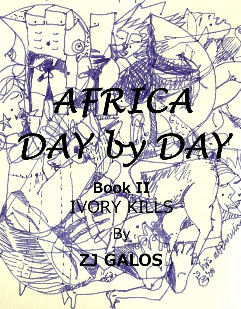 Africa Day by Day- Book II: Ivory Kills als eBo...
