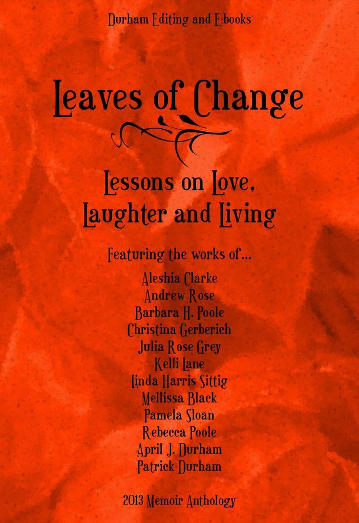 Leaves of Change: Lessons on Love, Laughter, an...