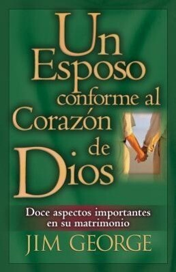 Un Esposo Conforme Al Corazón de Dios = A Husband After God's Own Heart als Taschenbuch