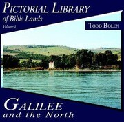 Pictorial Library of Bible Lands-Galilee & the North: Volume 1