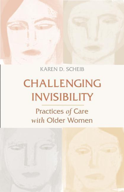 Challenging Invisibility: Practices of Care with Older Women als Taschenbuch