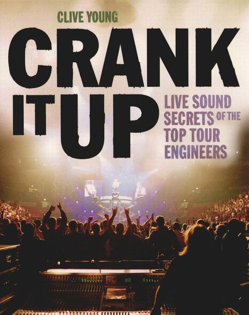 Crank It Up: Live Sound Secrets of the Top Tour Engineers als Taschenbuch