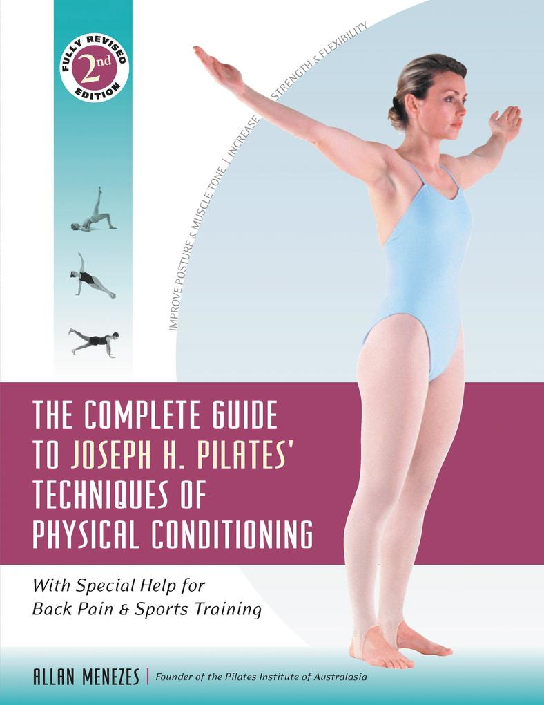The Complete Guide to Joseph H. Pilates' Techniques of Physical Conditioning: With Special Help for Back Pain and Sports Training als Taschenbuch