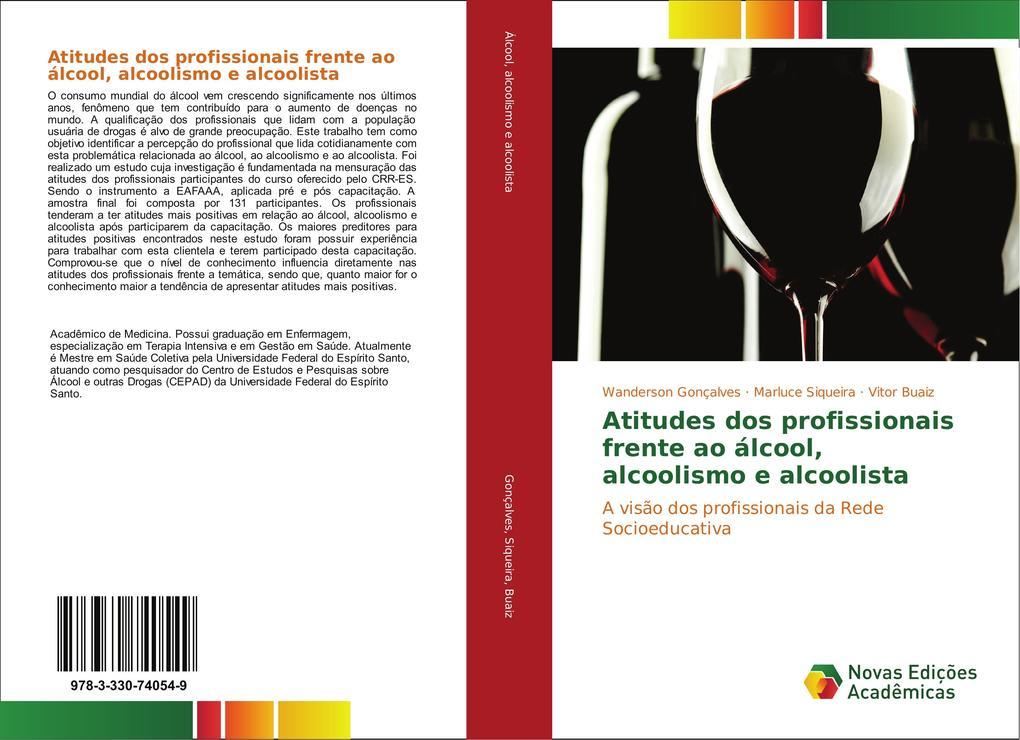 Atitudes dos profissionais frente ao álcool, alcoolismo e alcoolista als Buch (gebunden)
