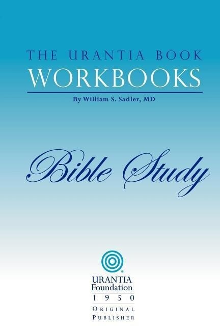 The Urantia Book Workbooks: Volume 6 - Bible Study als Taschenbuch