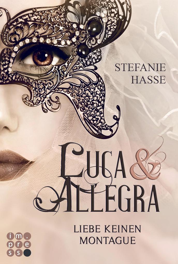 Liebe keinen Montague (Luca & Allegra 1) als Buch