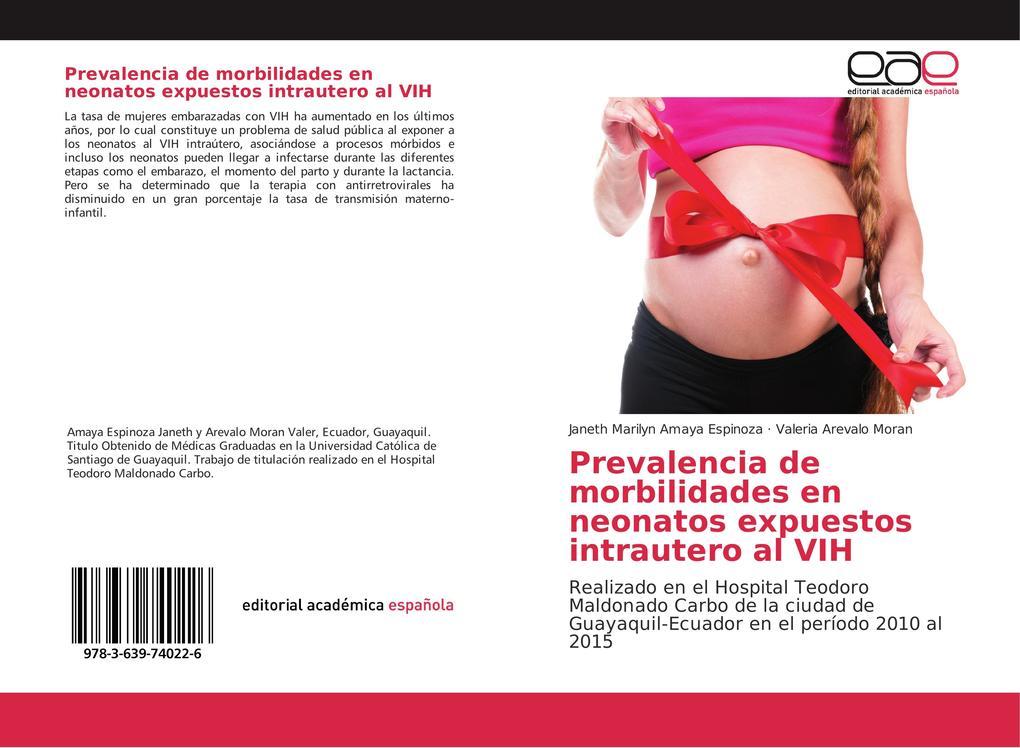 Prevalencia de morbilidades en neonatos expuestos intrautero al VIH als Buch (gebunden)