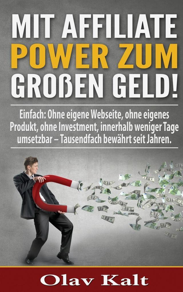 Mit Affiliate-Power zum grossen Geld! als eBook...