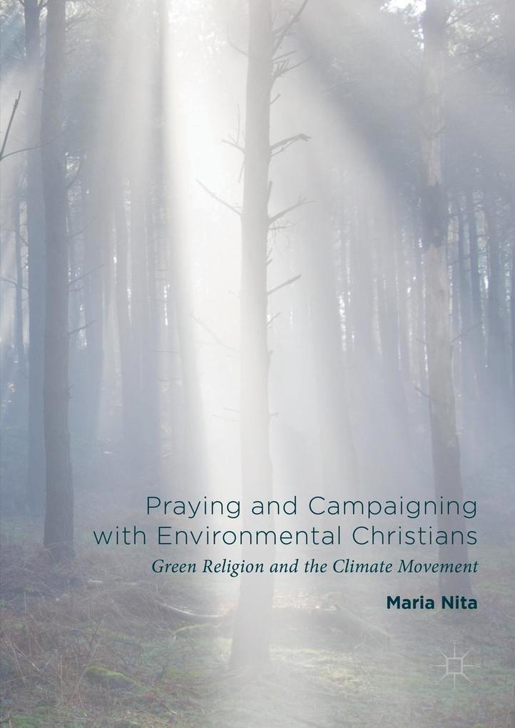Praying and Campaigning with Environmental Christians als eBook pdf