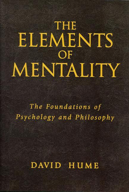 The Elements of Mentality: The Foundations of Psychology and Philosophy als Buch
