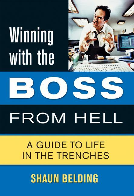 Winning with the Boss from Hell: A Guide to Life in the Trenches als Taschenbuch