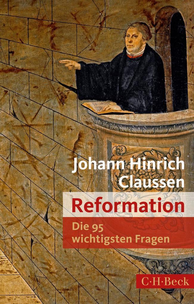 Die 95 wichtigsten Fragen: Reformation als eBook