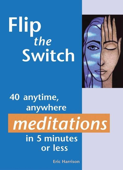 Flip the Switch: 40 Anytime, Anywhere Meditations in 5 Minutes or Less als Taschenbuch