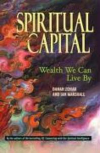 Spiritual Capital: Wealth We Can Live by als Buch