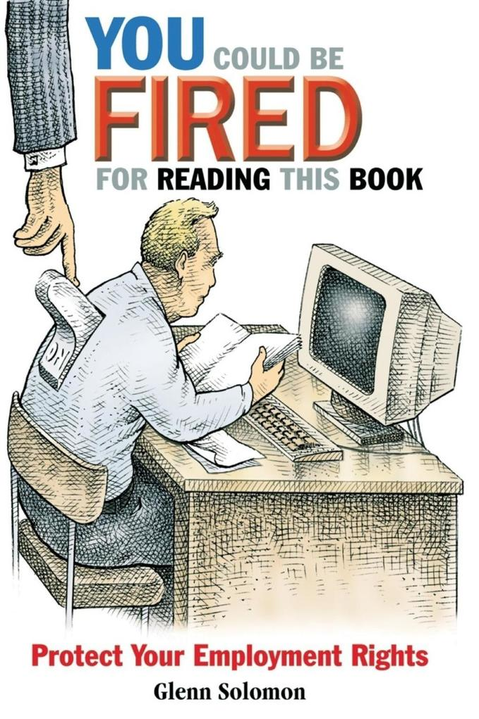 You Could Be Fired for Reading This Book: Protect Your Employment Rights als Taschenbuch
