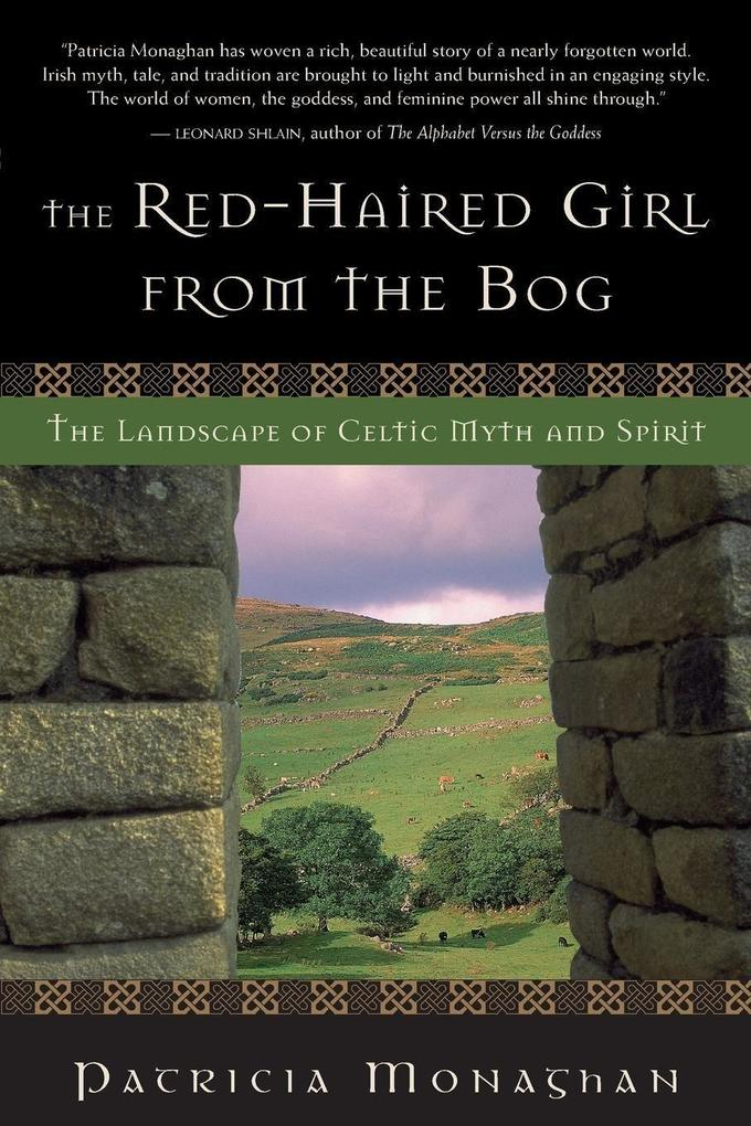 The Red-Haired Girl from the Bog: The Landscape of Celtic Myth and Spirit als Taschenbuch