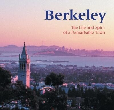 Berkeley: The Life and Spirit of a Remarkable Town als Taschenbuch