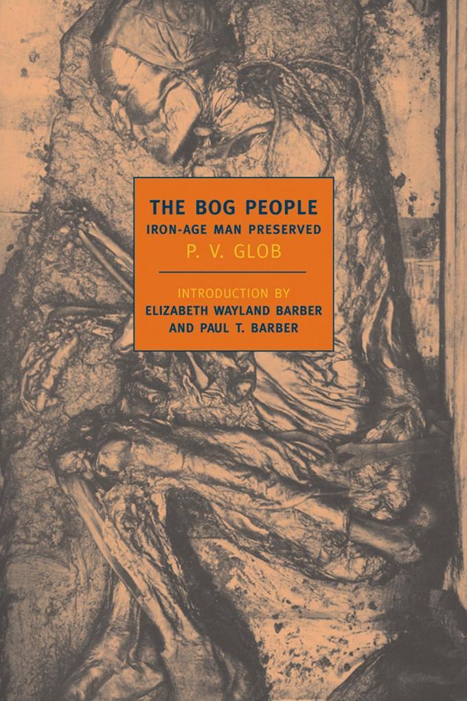 The Bog People: Iron Age Man Preserved als Taschenbuch