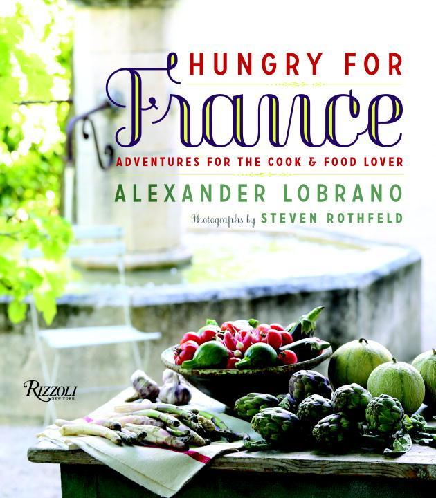Hungry for France: Adventures for the Cook & Food Lover als Buch (gebunden)