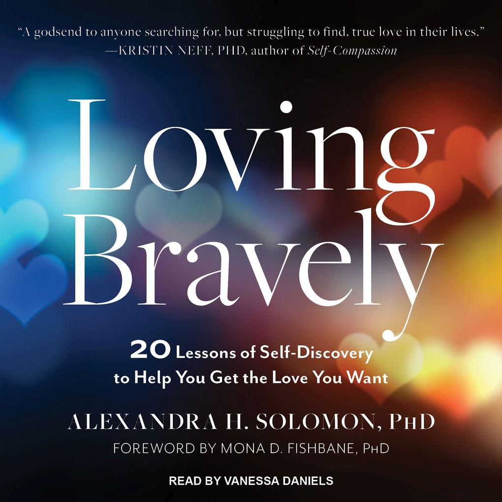 Loving Bravely: 20 Lessons of Self-Discovery to Help You Get the Love You Want als Hörbuch CD