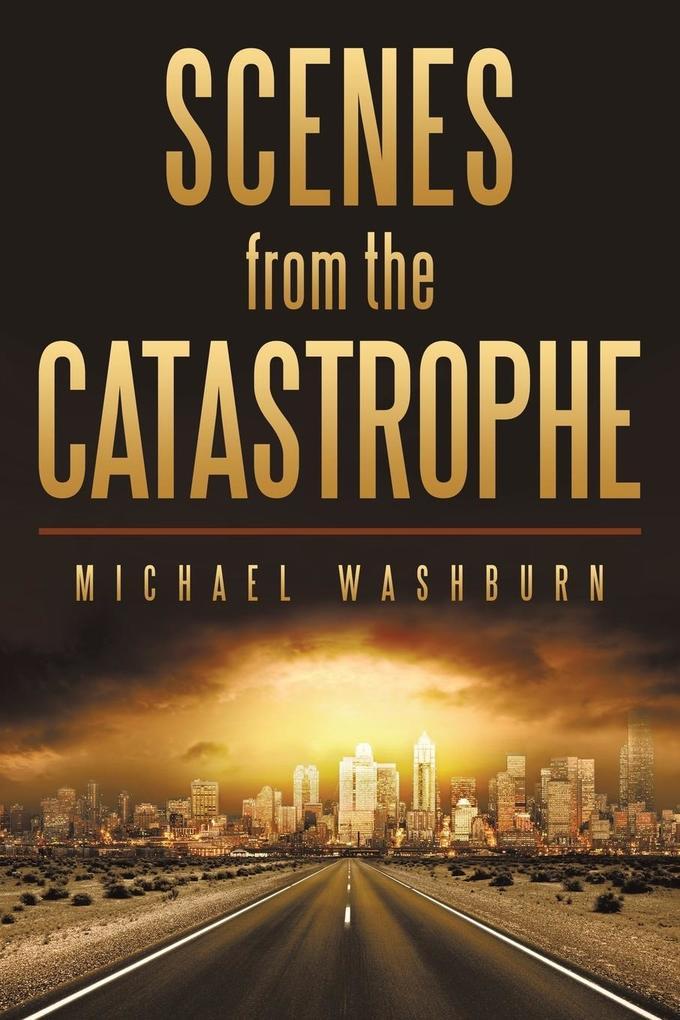 Scenes from the Catastrophe als Taschenbuch