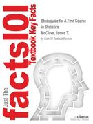 Studyguide for a First Course in Statistics by McClave, James T., ISBN 9780321783943