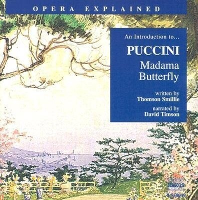 Madama Butterfly: An Introduction to Puccini's Opera als Hörbuch