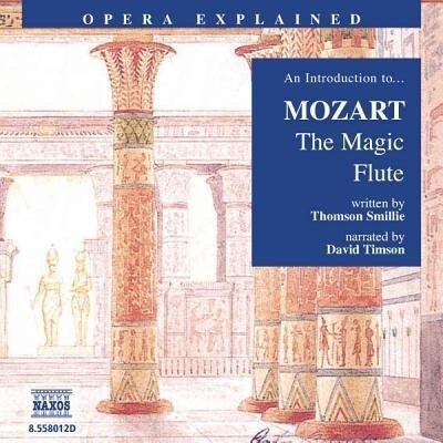 The Magic Flute: An Introduction to Mozart's Opera als Hörbuch