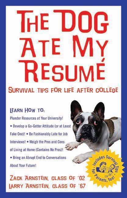 The Dog Ate My Resume: Survival Tips for Life After College als Taschenbuch