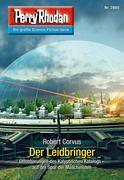 Perry Rhodan 2885: Der Leidbringer (Heftroman)