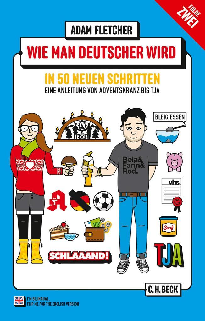 Wie man Deutscher wird - Folge 2: in 50 neuen Schritten als eBook