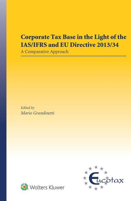 Corporate Tax Base in the Light of the Ias/Ifrs and Eu Directive 2013/34: A Comparative Approach als Buch (gebunden)