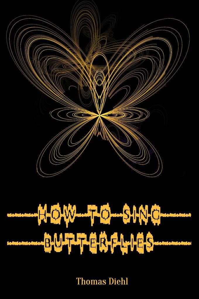 How to Sing Butterflies als eBook