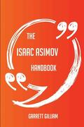 The Isaac Asimov Handbook - Everything You Need to Know about Isaac Asimov