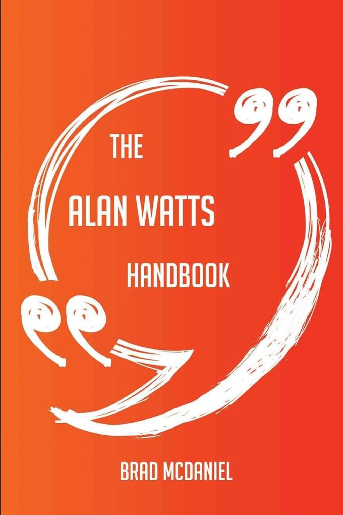 The Alan Watts Handbook - Everything You Need To Know About Alan Watts als Taschenbuch