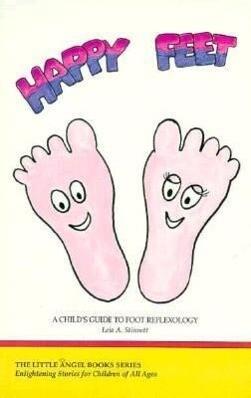 Happy Feet: A Child's Guide to Foot Reflexology als Taschenbuch