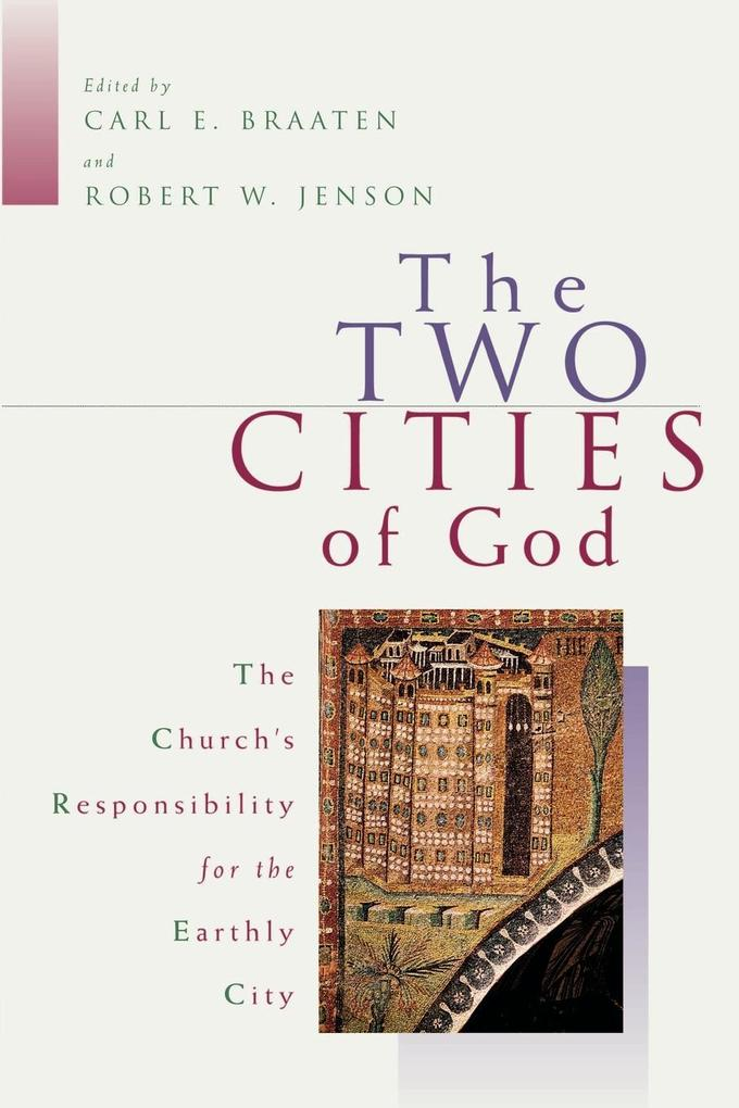 The Two Cities of God: The Church's Responsibility for the Earthly City als Taschenbuch