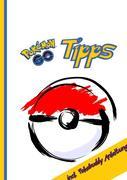 Pokémon GO Tipps incl. Pokebuddy Anleitung