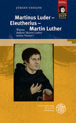 Martinus Luder - Eleutherius - Martin Luther