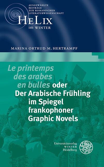 ,Le printemps des arabes en bulles' oder Der Arabische Frühling im Spiegel frankophoner Graphic Novels als Buch (gebunden)