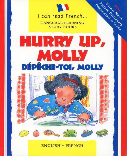 Hurry Up Molly/English-French: Depech-Toi, Molly als Buch